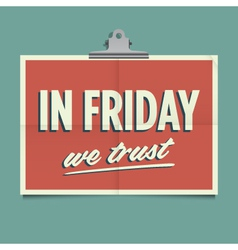 in friday we trust vector image vector image