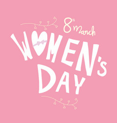 8th march international womens day word vector image