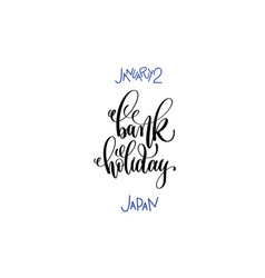 january 2 - bank holiday - japan hand lettering vector image
