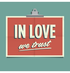 in love we trust vector image vector image