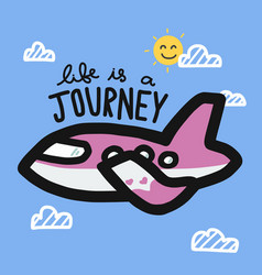 life is a journey word and pink airplane cartoon vector image