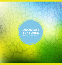 Nature grunge background with drought texture vector