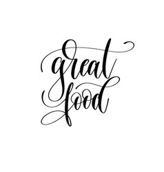 Great food - black and white hand lettering vector