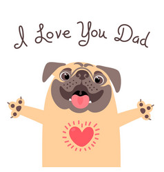 greeting card for dad with cute pug declaration vector image