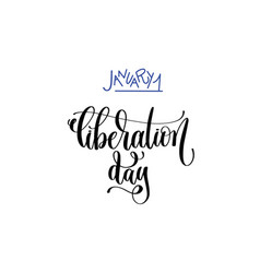 january - liberation day - hand lettering vector image