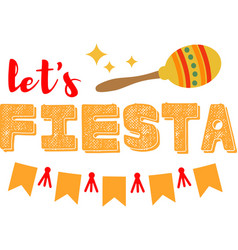 lets fiesta on white background vector image