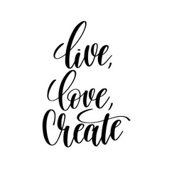 Live love create black and white hand written vector