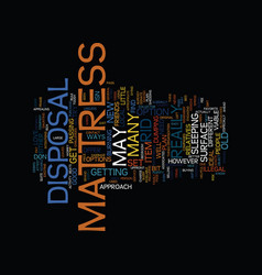 Mattress disposal text background word cloud vector