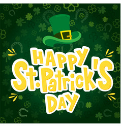 happy st patrick s day hat clover leaves backgroun vector image