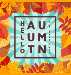 Hello autumn goodbye summer background template vector