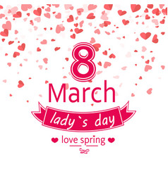 ladys day card 8 march with hearts vector image