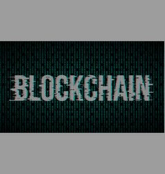 blockchain with glitch effect vector image vector image