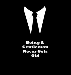Being a gentleman never gets old slogan vector