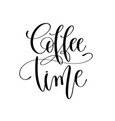 Coffee time - black and white hand lettering vector