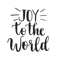Inspirational quote joy to the world hand vector