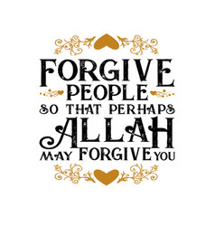 Muslim quote and saying forgive people so vector