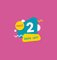 Two number days left badge and sticker vector