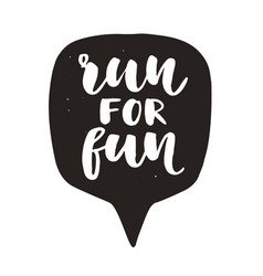 run for fun motivational hand written lettering vector image
