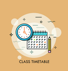 Clock calendar and pencil concept of class vector
