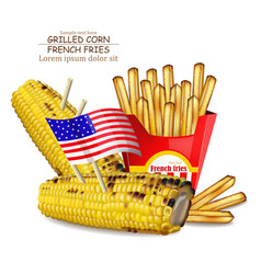 grilled corn and french fries realistic vector image