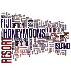 fiji honeymoons text background word cloud concept vector image vector image