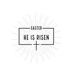 Easter he is risen symbol with burst on white vector