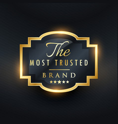 most trusted brand business golden label design vector image