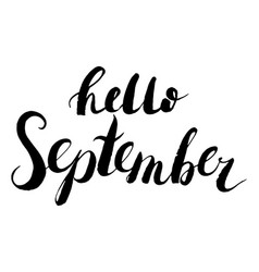 hand drawn lettering - hello september vector image
