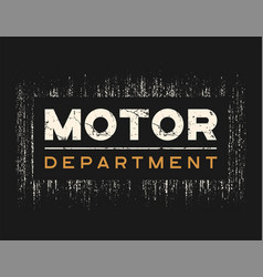 Motor dept t-shirt and apparel design with grunge vector