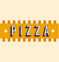 pizza banner typographic design vector image