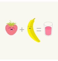 Banana plus strawberry equal fresh glass of juice vector image