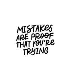 Mistakes protrying calligraphy quote lettering vector