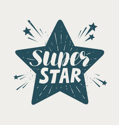 Super star typographic design lettering vector