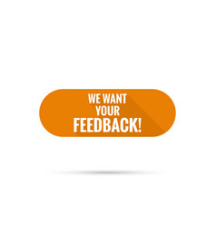 We want your feedback vector