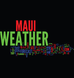 Maui weather text background word cloud concept vector