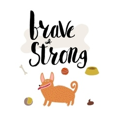 Brave and strong vector image