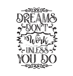 motivation slogan and quote dreams do not work vector image
