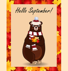 hello september postcard with cute bear in hat and vector image