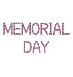 Memorial day inscription made from USA flags vector
