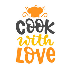 Cook with love quote hand written lettering vector