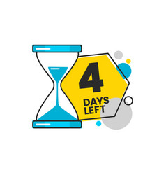 Four days left number 4 sticker with hourglass vector