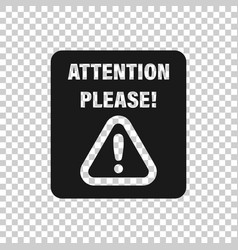 Attention please sign icon in transparent style vector