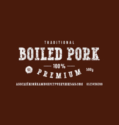cyrillic serif font and boiled pork label template vector image