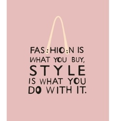 Fashion woman bag with quote vector