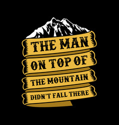 Man on top of the mountain vector