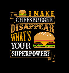 food and drink superpower quote good for print vector image