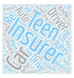 Cheap Auto Insurance For Your Teen Or Maybe Not vector image
