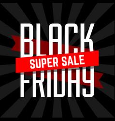 black friday super sale design template vector image vector image