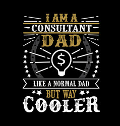 Father day quote and saying good for print vector