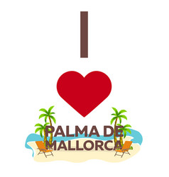 I love palma de mallorca travel palm summer vector